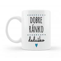 Hrnček Dobré ránko Deduško